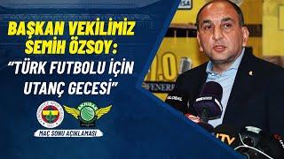 Başkan Vekilimiz Semih Özsoy: