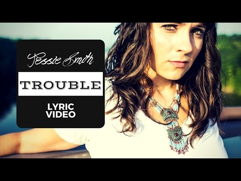 Trouble by Jessie Smith - Official Lyric Video