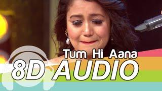 Tum Hi Aana 8D Audio Song - Majaavaan | Neha Kakkar Version | Payal Dev (HQ)