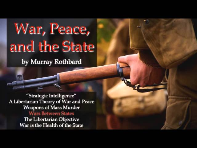 War Peace And The State Murray Rothbard Peace Requires Anarchy