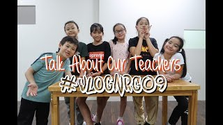 Vlog NRG 09 Talk About Our Teachers
