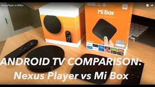 Android TV Nexus Player vs Mi Box