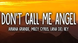 Gambar cover Ariana Grande - Don't Call Me Angel (Lyrics) feat. Miley Cyrus, Lana Del Rey