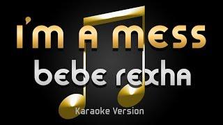 Bebe Rexha - I'm a Mess (Karaoke) ♪