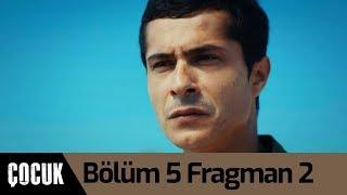 Çocuk 5. Bölüm 2. Fragman