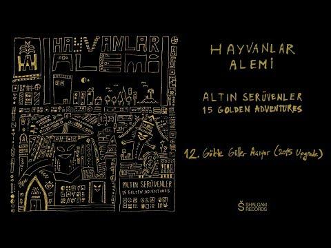 Hayvanlar Alemi - Altın Serüvenler / 15 Golden Adventures - Gökte Güller Açıyor (Official Audio)