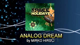 Mirko Hirsch - Analog Dream (2013) - Space Holidays Volume 5 - Space Synth / Italo Disco