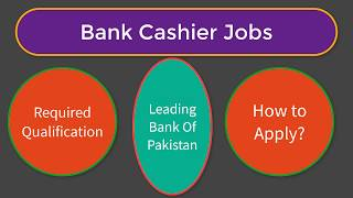 Detail Of Bank Cashier Jobs In Country