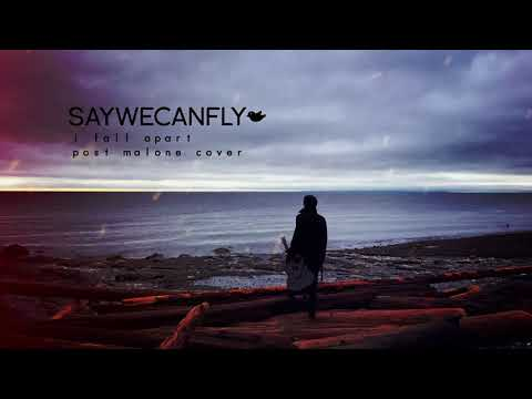"""i-fall-apart""---saywecanfly-(post-malone-cover)"