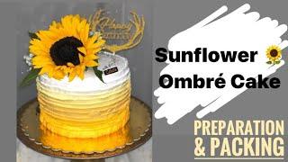 Sunflower ombré cake preparation and packing  സൺഫലവർ കകക