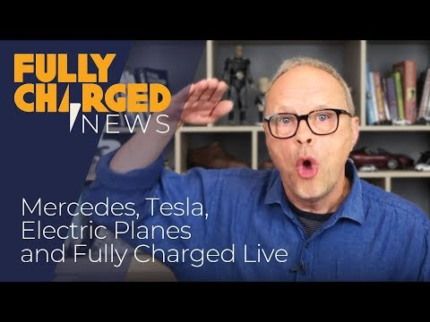 Mercedes EQC, Tesla software updates, Electric planes & Fully Charged Live news | Fully Charged