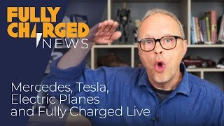 Mercedes EQC, Tesla software updates, Electric planes & Fully Charged Live news | Fully Charged thumbnail