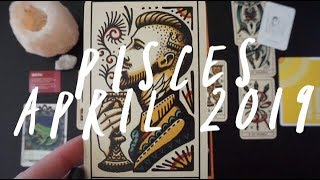 Pisces - A LIFE CHANGING month - April 2019