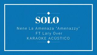 Nene la Amenaza Ft Lary Over (Karaoke Acústico) - Solo