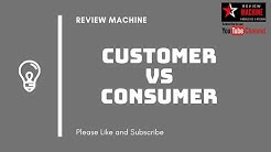 Difference between Customers & Consumers | Customers vs Consumers