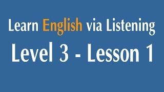Learn English via Listening Level 3 - Lesson 1 - Louis Pasteur