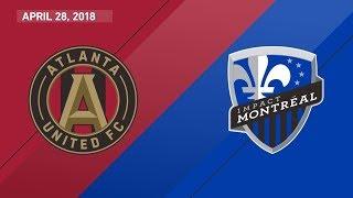 HIGHLIGHTS: Atlanta United FC vs. Montreal Impact   April 28, 2018