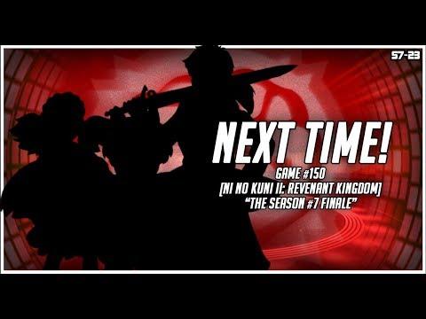 Next Time... (Game #150: Ni no Kuni II: Revenant Kingdom) |