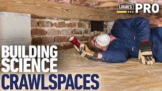 Building Science: Moisture Mitigation in Crawlspaces | Lowe's Pro