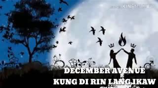 KUNG DI RIN LANG IKAW | DECEMBER AVENUE | LYRICS