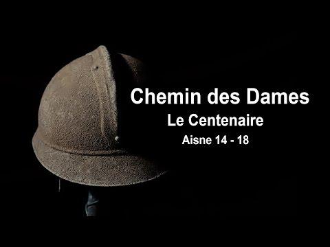 Chemin des Dames - Le Centenaire - Aisne 14 18