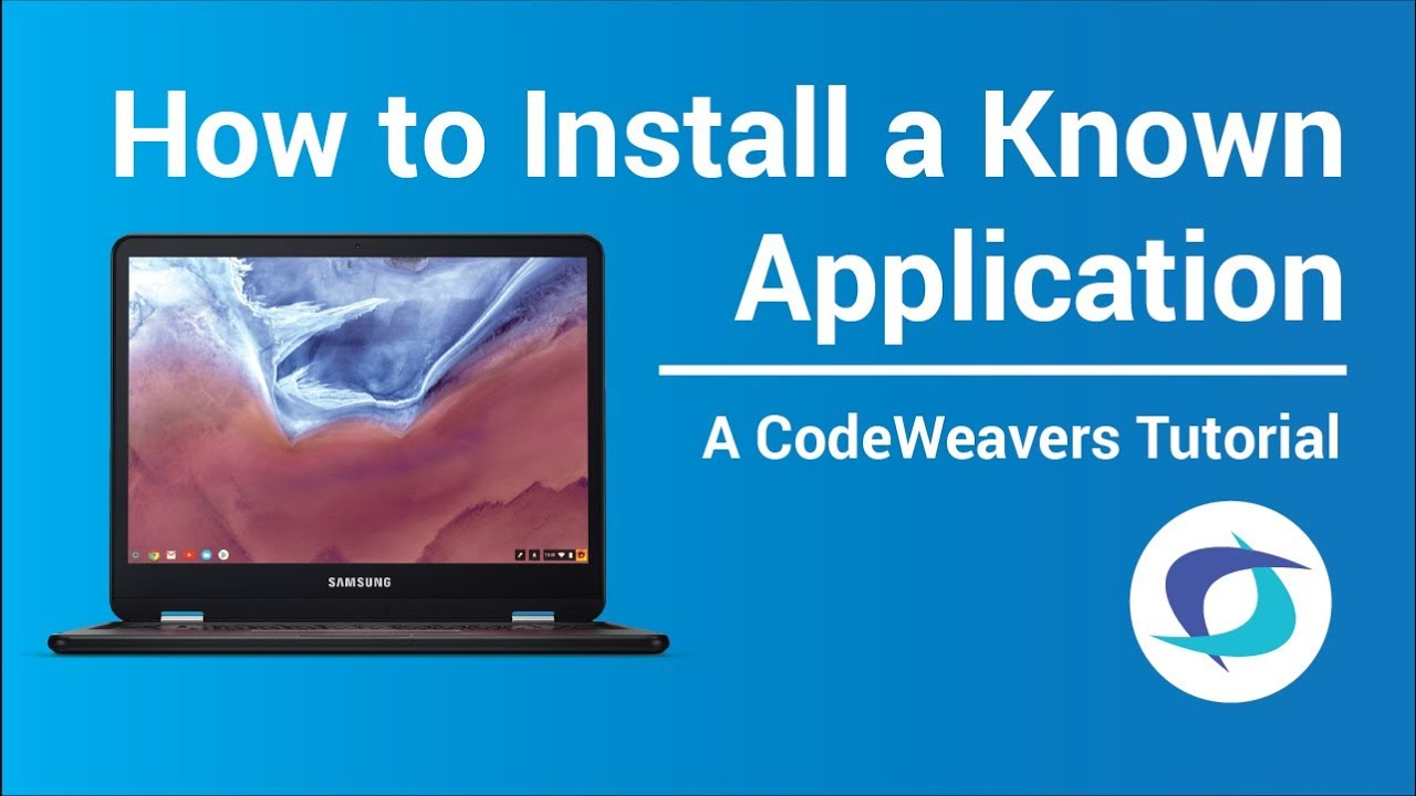 How to Install a Known Application on Chrome OS with