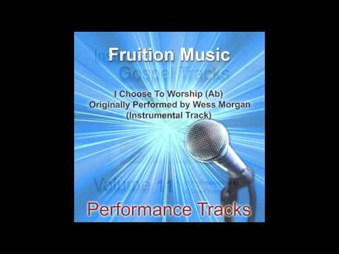 I Choose To Worship (Ab) Originally Performed by Wess Morgan [Instrumental Track] SAMPLE