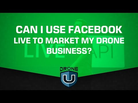 Can I use Facebook Live to market my drone business?