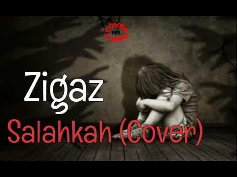 Zigaz - Salahkah (Cover) with Lirik Lagu