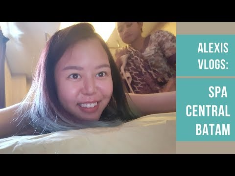 Alexis Vlogs: 3 hours at Spa Central Batam!