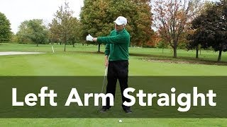 How to Keep the Left Arm Straight | Golf Instruction | My Golf Tutor