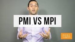 Private Mortgage Insurance (PMI) vs Mortgage Protection Insurance (MPI)