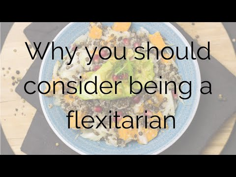 Why you should consider being a FLEXITARIAN