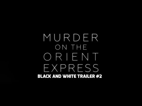 Murder on the Orient Express (Black and White Trailer #2)