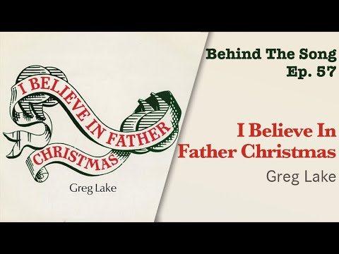 Behind-The-Song-Episode-57-Greg-Lake-I-Believe-In-Father-Christmas