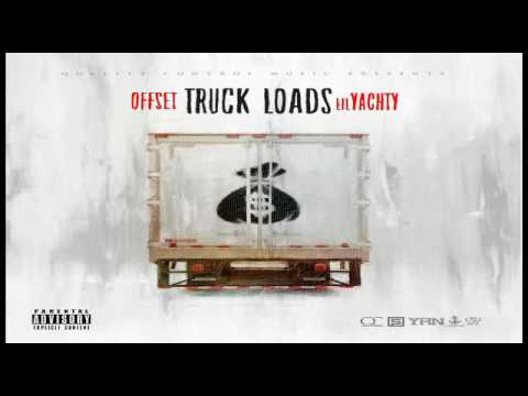 Offset -Truck Loads ft. Lil Yachty