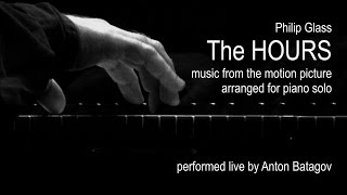Video Philip Glass: The HOURS performed live by Anton Batagov, piano download MP3, 3GP, MP4, WEBM, AVI, FLV September 2017