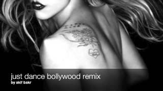 Lady Gaga - just dance (bollywood Remix)