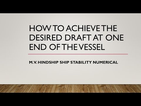 How to achieve the desired draft at one end of the vessel - M.V. Hindship