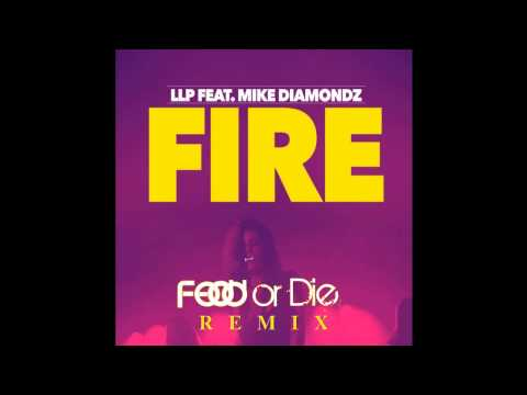LLP feat. Mike Diamondz - Fire (Feed Or Die Remix)