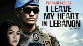 Film Layar Lebar XXI Full Movie || Pasukan Garuda:I Leave My Heart In Lebanon