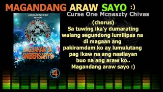 Repeat youtube video Magandang Araw Sayo - Curse One, Mcnaszty One & Chivas