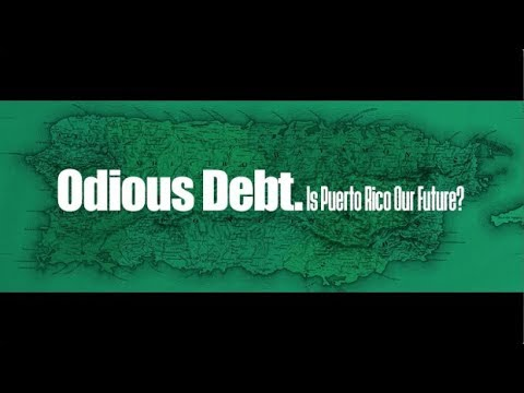 Odious Debt. Is Puerto Rico Our Future?