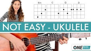 "How to play ""Not Easy"" By Alex Da Kid - Ukulele Lesson / Tutorial"