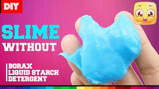 DIY Slime without Borax or Liquid Starch or Laundry Detergent