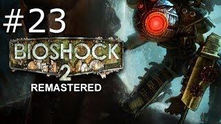 BioShock 2 Remastered Gameplay w/ Wolfdemon Part 23 - Oh No, Not Sinclair