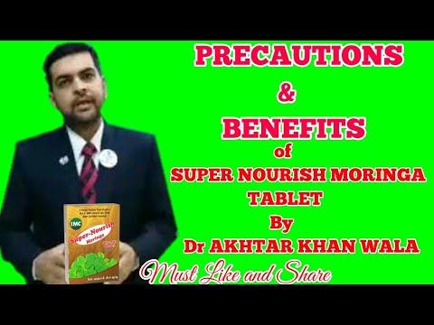 PRECAUTIONS and BENEFITS of SUPER NOURISH MORINGA TAB of IMC by DR AKHTAR KHANWALA