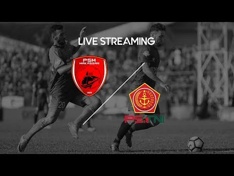 [Live Streaming] PSM Makassar vs PS TNI