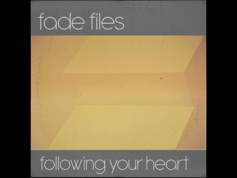 Fade Files - Following Your Heart