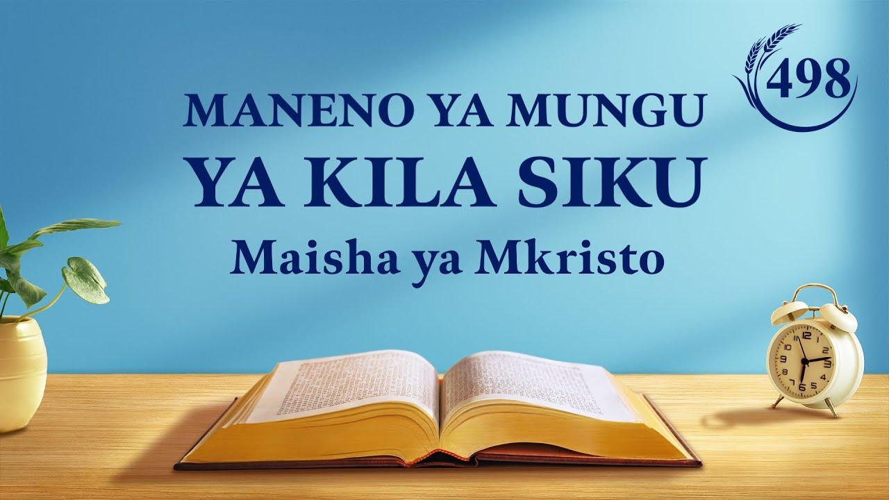 Maneno ya Mungu ya Kila Siku | Kumpenda Mungu tu Ndiko Kumwamini Mungu Kweli | Dondoo 498